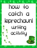 How to catch a leprechaun writing activity