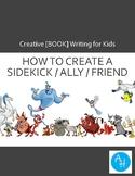How to create a sidekick / ally / friend