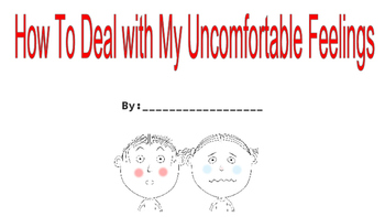 How to deal with my uncomfortable feelings