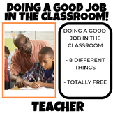 How to do a good job in the classroom FREE!!