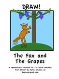 DRAW A FABLE! The Fox and The Grapes