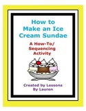 "How to make an ice cream sundae - ""How To"" Writing Assignment"