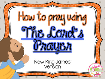How to pray Using The Lord's Prayer (NKJV)