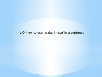 "How to say ""wakarimasu"" in a Japanese sentence"