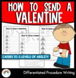 How to send a Valentine - Differentiated Procedural Writing Worksheets