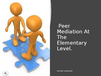 How to start a Peer Mediation Program at the Elementary School level.