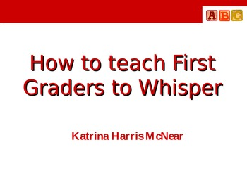 How to teach First Graders to Whisper