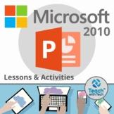Microsoft PowerPoint 2010 Lesson & Activities