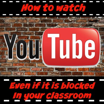 How to watch Youtube even if it is blocked in your classroom