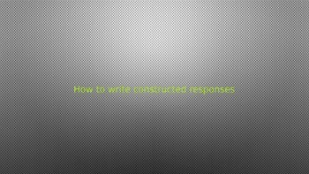 How to write Constructed Responses