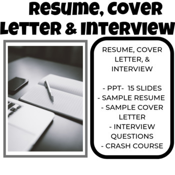Cover Letter, and Resume, and Job Interview