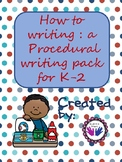 How to writing ( a Procedural writing unit for K-2)