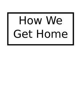 How we Get Home Sign