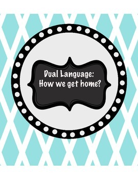 How we get home? Dual Language