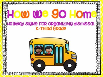 How we go home dismissal Hallway signs