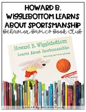 Howard B. Wigglebottom Learns About Sportsmanship- Behavior Basics Book Club