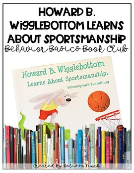 Howard B. Wigglebottom Learns About Sportsmanship- Behavior Basics Book Club