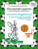 Howard B. Wigglebottom Learns About Sportsmanship: Text-Dependent Questions+