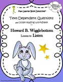 Howard B. Wigglebottom Learns to Listen: Text-Dependent Questions and worksheet
