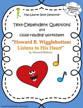 Howard B.Wigglebottom Listens to His Heart: Text-Dependent Questions