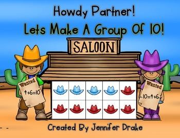 Howdy Partners!  Lets Make 10!  Cowboy/Cowgirl Game For Making Groups of 10!