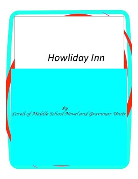 Howliday Inn Literature and Grammar Unit
