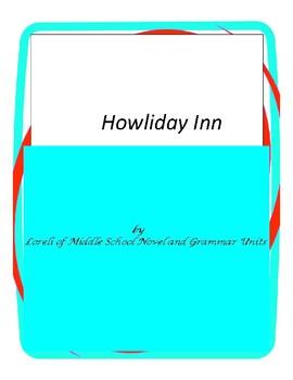 Howliday Inn Novel Unit with Literary and Grammar Activities