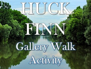 Huck Finn Gallery Walk: Writing and Image Analysis Activity