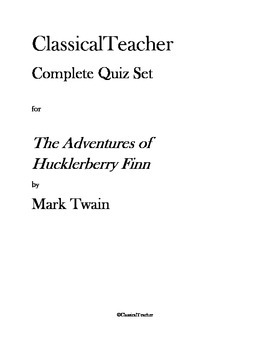 Huckleberry Finn Complete Quiz Set: Chapters 1-43