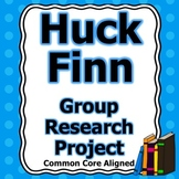 Huckleberry Finn Group Research Project