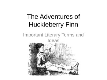 Huckleberry Finn - Important Literary Terms and Ideas PowerPoint