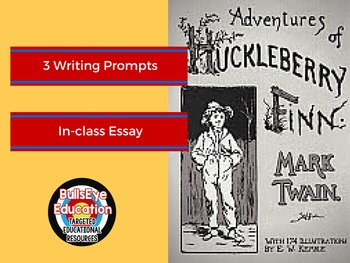 Huckleberry Finn: In-Class 3 Writing Prompts