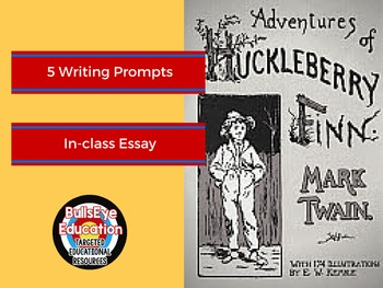 Huckleberry Finn: In-Class 5 Writing Prompts