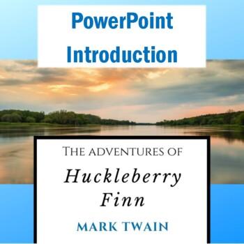 """""""Huckleberry Finn"""" PowerPoint to Introduce Mark Twain and"""