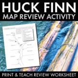 Huckleberry Finn Review Activity, Chart Huck Finn's Adventures with Map Review