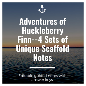 Huckleberry Finn Scaffold Notes Set--Answer Keys Included