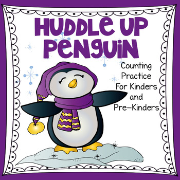 Huddle Up Penguin - Counting Practice for Kinders and Pre-Kinders