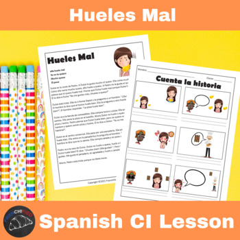 Hueles Mal - a Comprehensible Input lesson for Spanish learners