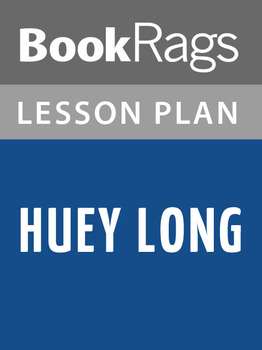 Huey Long Lesson Plans