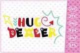 Hug Dealer,Valentine SVG,Love Quote, Cutting Files