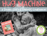 Hug Machine- A Sweet Craft and Centers Companion for Valen