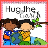 Hug The Earth: Earth Day Week {5-day Thematic Unit}