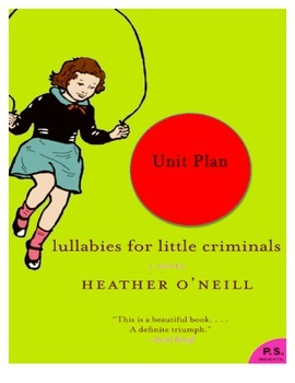 Huge Unit Plan.  Lullabies for Little Criminals by Heather O Neill