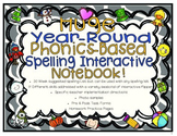 Huge Year-Round Phonics Based Spelling Interactive Notebook!