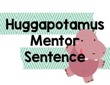 Huggapotamus Mentor Sentence
