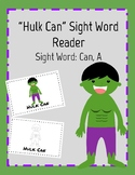 Hulk Can - Sight Word Reader