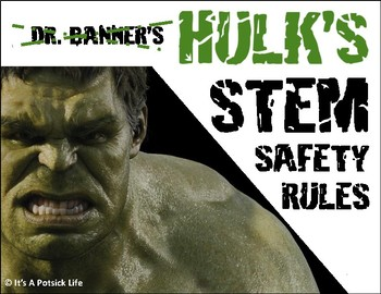 Hulk's STEM or Lab Safety Rules Expectation Posters - Beginning of Year/Semester