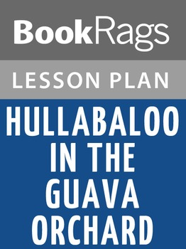 Hullabaloo in the Guava Orchard Lesson Plans