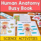 Human Anatomy Busy Binder : Body Parts, Human Organs, Five