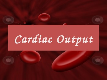 Human Body CIRCULATORY - Cardiac Output